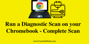 Run a Diagnostic Scan on your Chromebook