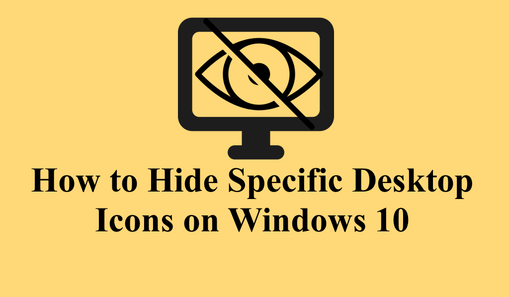 Hide Specific Desktop Icons on Windows 10