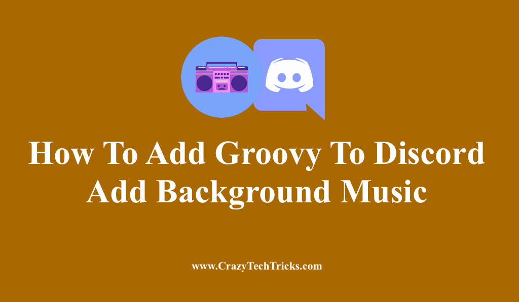 How To Add Groovy To Discord
