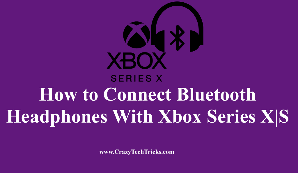 Connect Bluetooth Headphones With Xbox Series X S