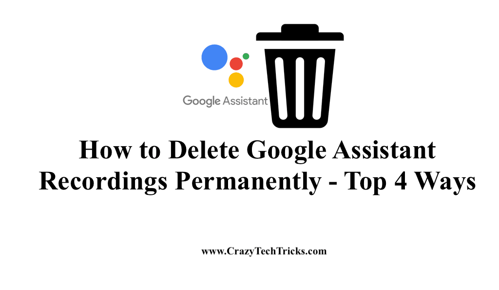 How to Delete Google Assistant Recordings Permanently