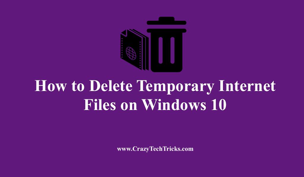 Delete Temporary Internet Files on Windows 10