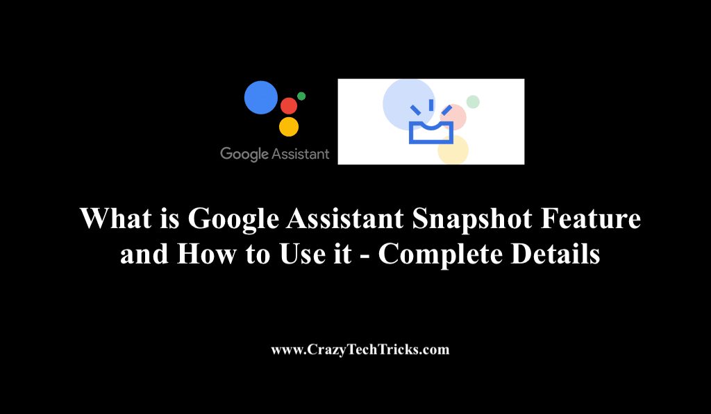 What is Google Assistant Snapshot Feature