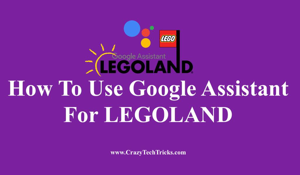 Use Google Assistant For LEGOLAND
