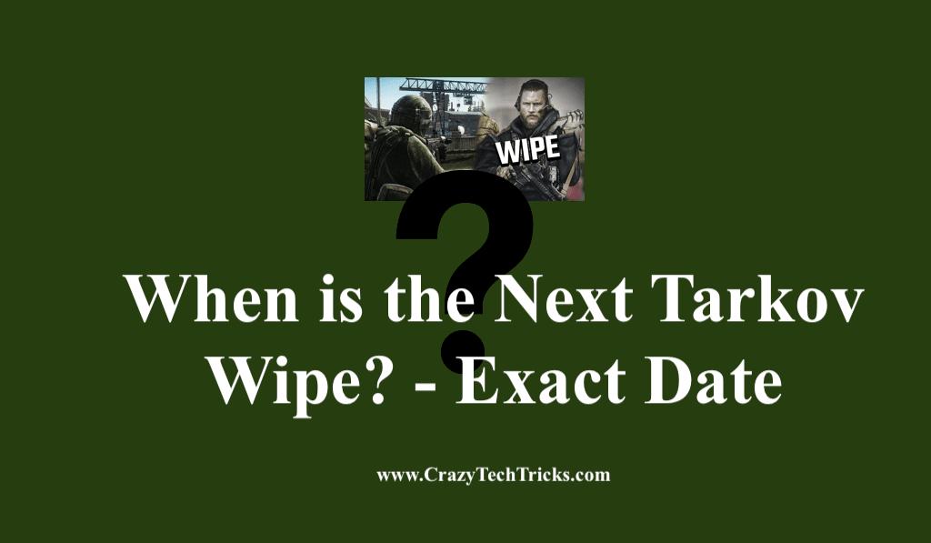 When is the Next Tarkov Wipe